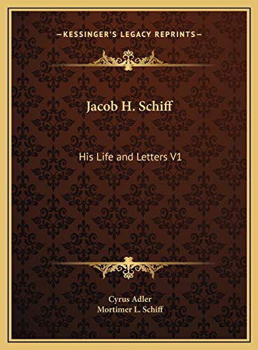 Jacob H. Schiff: His Life and Letters: Adler, Cyrus