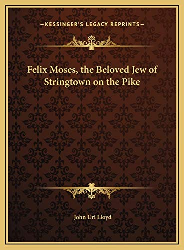 9781169787162: Felix Moses, the Beloved Jew of Stringtown on the Pike