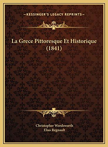 9781169787889: La Grece Pittoresque Et Historique (1841) (French Edition)