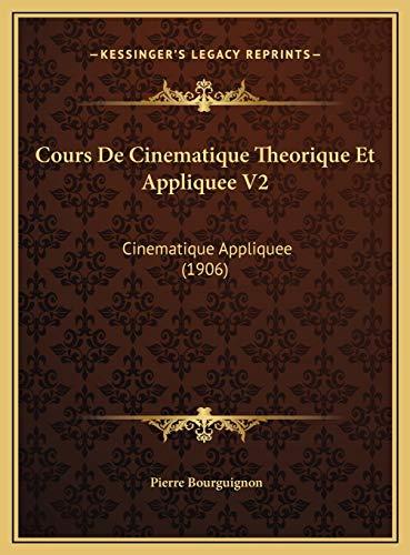 9781169788398: Cours De Cinematique Theorique Et Appliquee V2: Cinematique Appliquee (1906) (French Edition)