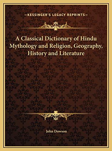 9781169788510: A Classical Dictionary of Hindu Mythology and Religion, Geography, History and Literature