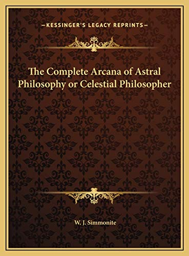 9781169788749: The Complete Arcana of Astral Philosophy or Celestial Philosopher