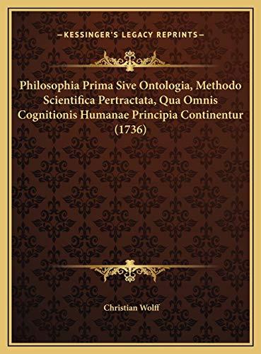 9781169789524: Philosophia Prima Sive Ontologia, Methodo Scientifica Pertractata, Qua Omnis Cognitionis Humanae Principia Continentur (1736) (Latin Edition)