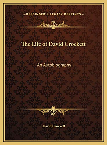 9781169790513: The Life of David Crockett: An Autobiography