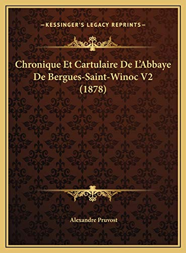 9781169790698: Chronique Et Cartulaire de L'Abbaye de Bergues-Saint-Winoc V2 (1878)