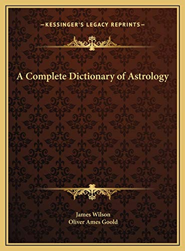 9781169790834: A Complete Dictionary of Astrology
