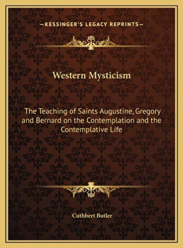 9781169790872: Western Mysticism: The Teaching of Saints Augustine, Gregory and Bernard on the Contemplation and the Contemplative Life
