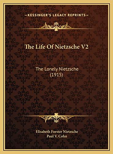 9781169791374: The Life Of Nietzsche V2: The Lonely Nietzsche (1915)