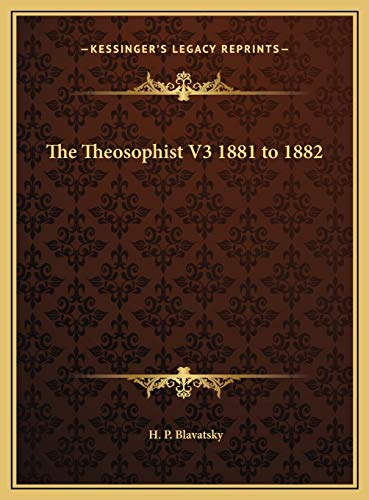 9781169791725: The Theosophist V3 1881 to 1882