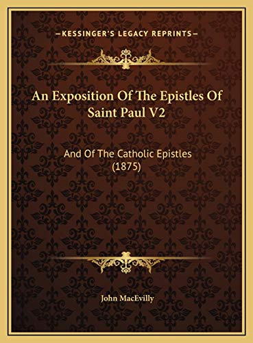 9781169793552: An Exposition Of The Epistles Of Saint Paul V2: And Of The Catholic Epistles (1875)
