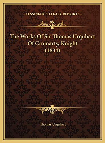 9781169793620: The Works Of Sir Thomas Urquhart Of Cromarty, Knight (1834)