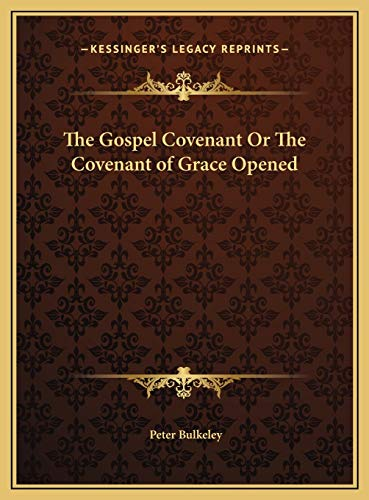 9781169793804: The Gospel Covenant Or The Covenant of Grace Opened