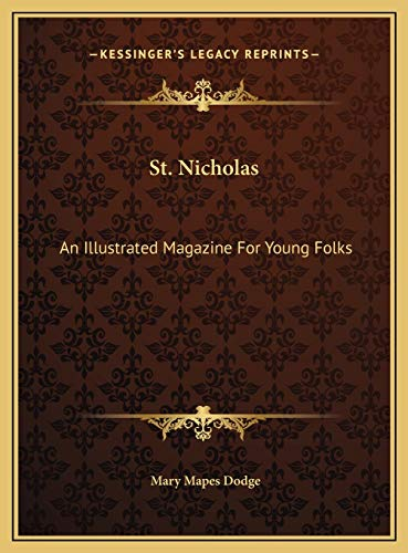 St. Nicholas: An Illustrated Magazine For Young Folks: May 1883 To October 1883 Dodge, Mary Mapes