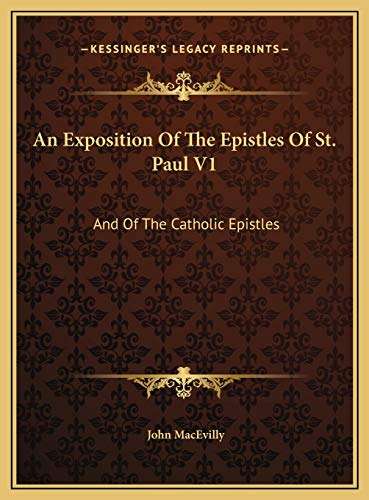 9781169794948: An Exposition Of The Epistles Of St. Paul V1: And Of The Catholic Epistles