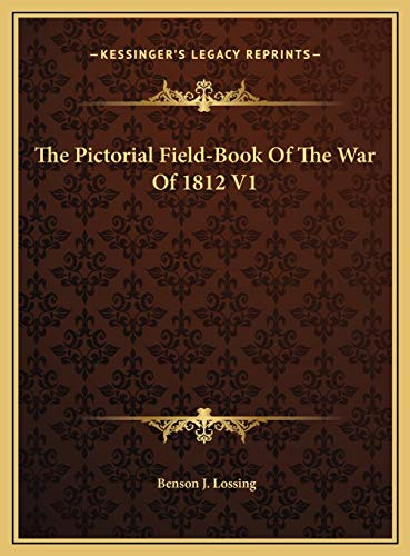 9781169795525: The Pictorial Field-Book Of The War Of 1812 V1