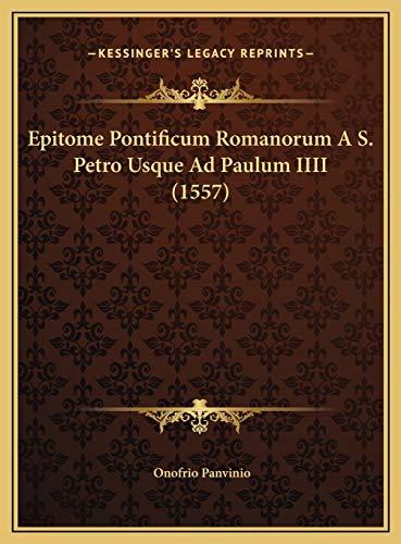 9781169795600: Epitome Pontificum Romanorum A S. Petro Usque Ad Paulum Iiiiepitome Pontificum Romanorum A S. Petro Usque Ad Paulum IIII (1557) (1557)