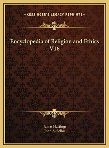 9781169796355: Encyclopedia of Religion and Ethics V16