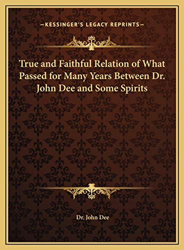 9781169796997: True and Faithful Relation of What Passed for Many Years Between Dr. John Dee and Some Spirits