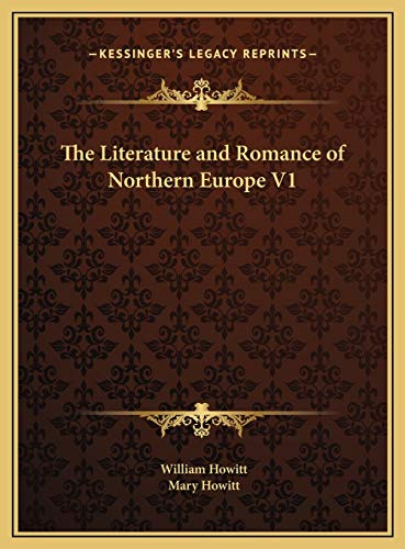 The Literature and Romance of Northern Europe V1 (1169797059) by William Howitt; Mary Howitt
