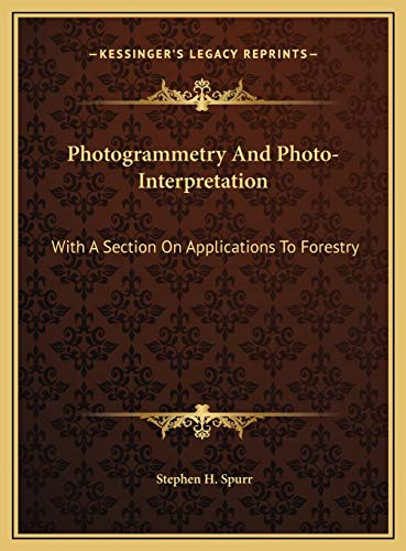 9781169797659: Photogrammetry And Photo-Interpretation: With A Section On Applications To Forestry