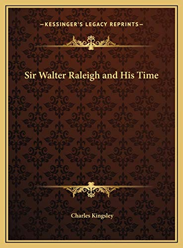 Sir Walter Raleigh and His Time Kingsley,