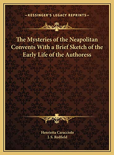 9781169798359: The Mysteries of the Neapolitan Convents With a Brief Sketch of the Early Life of the Authoress