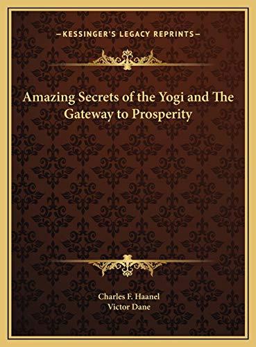 9781169798670: Amazing Secrets of the Yogi and the Gateway to Prosperity