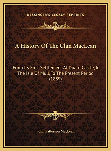 9781169798755: A History Of The Clan MacLean: From Its First Settlement At Duard Castle, In The Isle Of Mull, To The Present Period (1889)