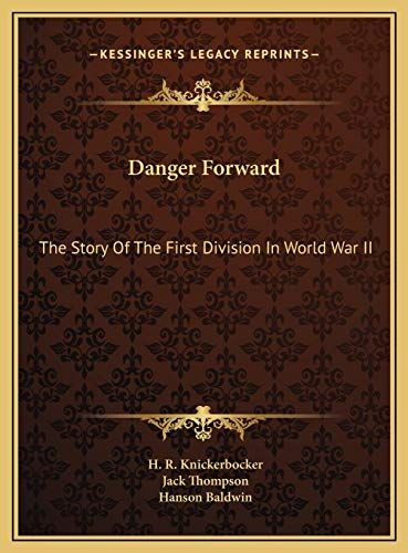 9781169800328: Danger Forward: The Story Of The First Division In World War II