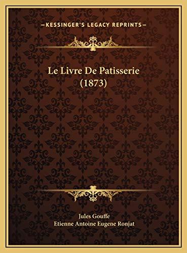 9781169806955: Le Livre De Patisserie (1873) (French Edition)