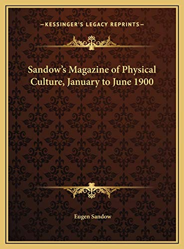 9781169807945: Sandow's Magazine of Physical Culture, January to June 1900
