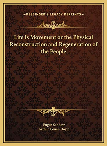 9781169808713: Life Is Movement or the Physical Reconstruction and Regeneration of the People