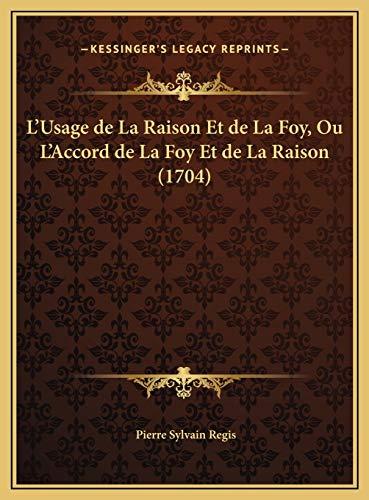 9781169808805: L'Usage de La Raison Et de La Foy, Ou L'Accord de La Foy Et de La Raison (1704)
