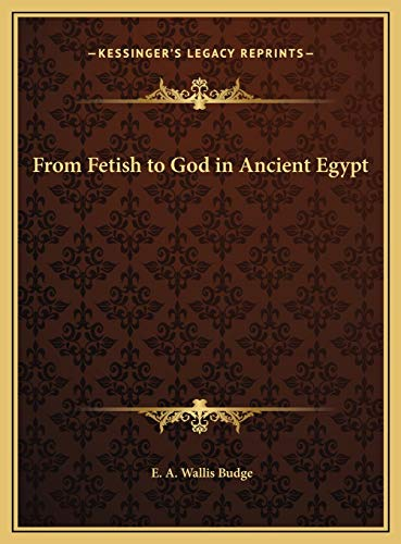 9781169809147: From Fetish to God in Ancient Egypt