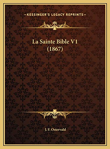 9781169811065: La Sainte Bible V1 (1867) (French Edition)
