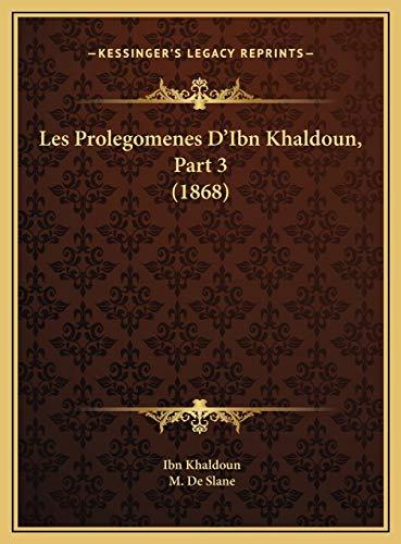 9781169811447: Les Prolegomenes D'Ibn Khaldoun, Part 3 (1868) (French Edition)
