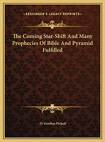 9781169811874: The Coming Star-Shift And Many Prophecies Of Bible And Pyramid Fulfilled