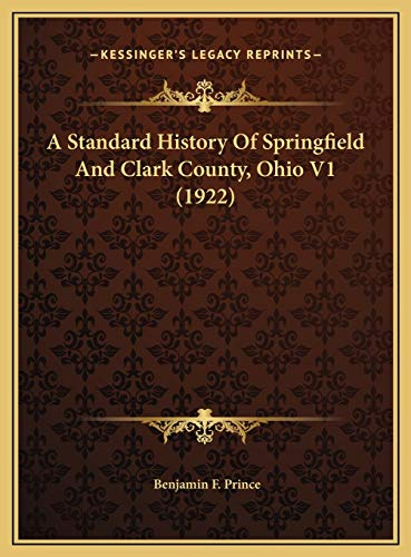9781169812802: A Standard History Of Springfield And Clark County, Ohio V1 (1922)
