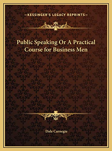 9781169813465: Public Speaking or a Practical Course for Business Men
