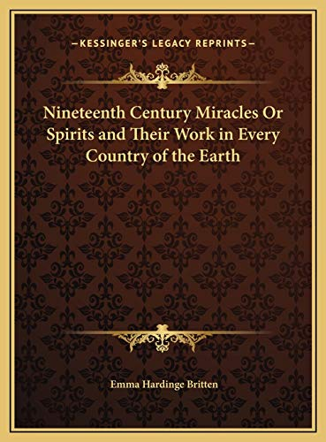 9781169814158: Nineteenth Century Miracles Or Spirits and Their Work in Every Country of the Earth