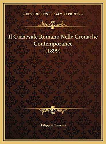 9781169815346: Il Carnevale Romano Nelle Cronache Contemporanee (1899)