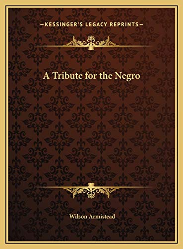 9781169815360: A Tribute for the Negro
