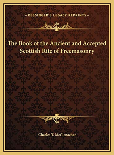 9781169815605: The Book of the Ancient and Accepted Scottish Rite of Freemasonry