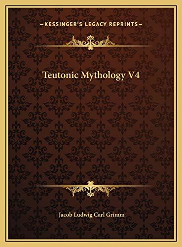Teutonic Mythology V4 (9781169815612) by Jacob Ludwig Carl Grimm