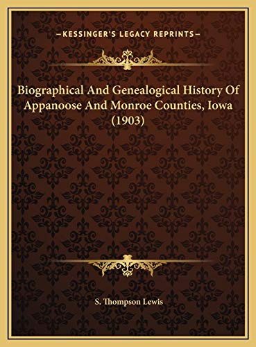 9781169816114: Biographical And Genealogical History Of Appanoose And Monroe Counties, Iowa (1903)