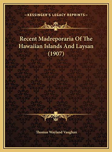 9781169816480: Recent Madreporaria Of The Hawaiian Islands And Laysan (1907)