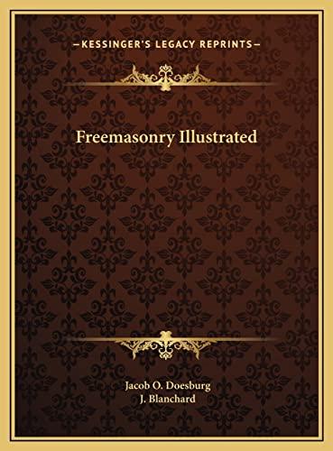 9781169817562: Freemasonry Illustrated