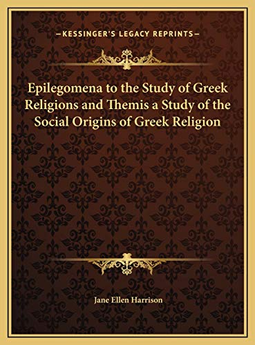 9781169818347: Epilegomena to the Study of Greek Religions and Themis a Study of the Social Origins of Greek Religion