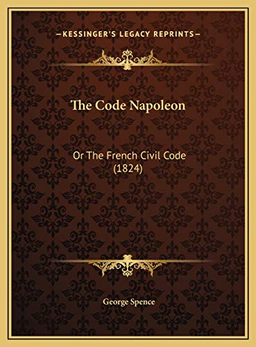 9781169818460: The Code Napoleon: Or The French Civil Code (1824)