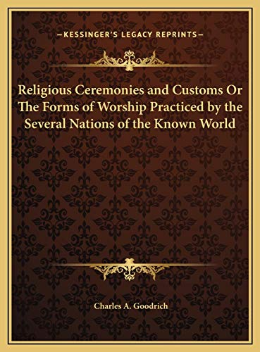 9781169818545: Religious Ceremonies and Customs Or The Forms of Worship Practiced by the Several Nations of the Known World